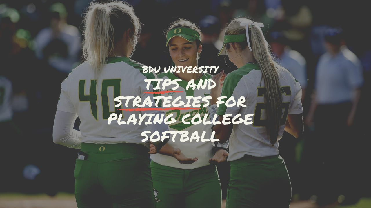 Tips and Strategies for Playing College Softball