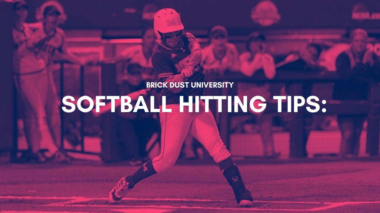 Softball Hitting Tips: Brick Dust University